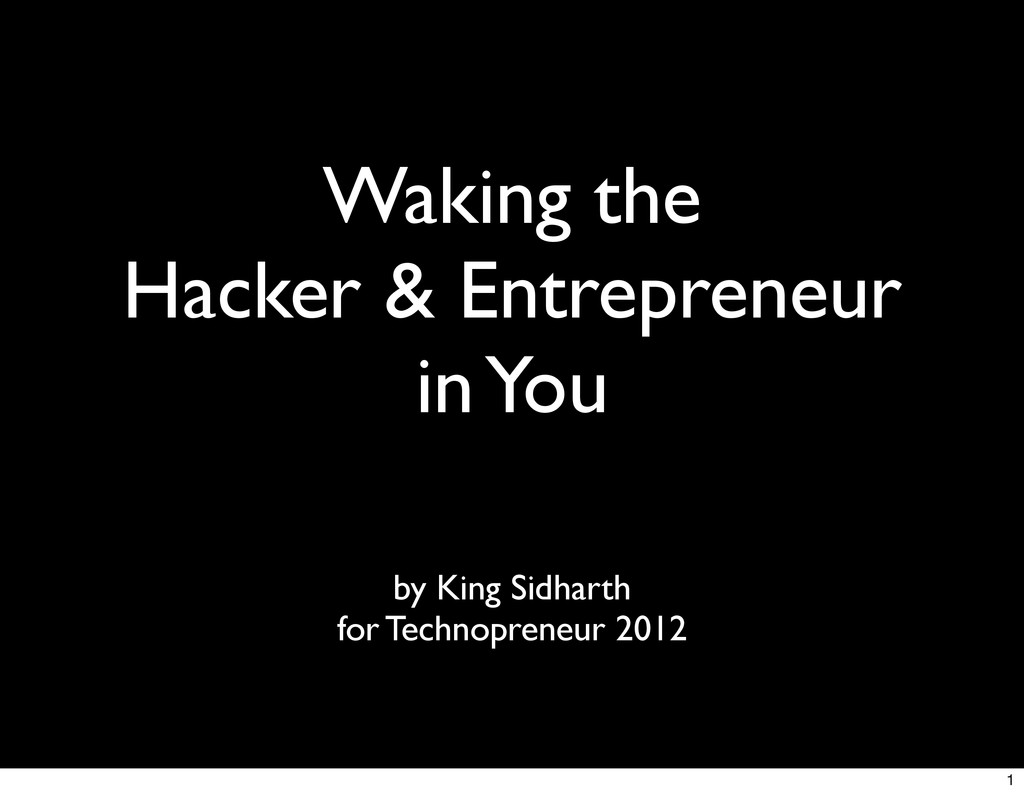 Waking the Hacker & Entrepreneur in You by King...