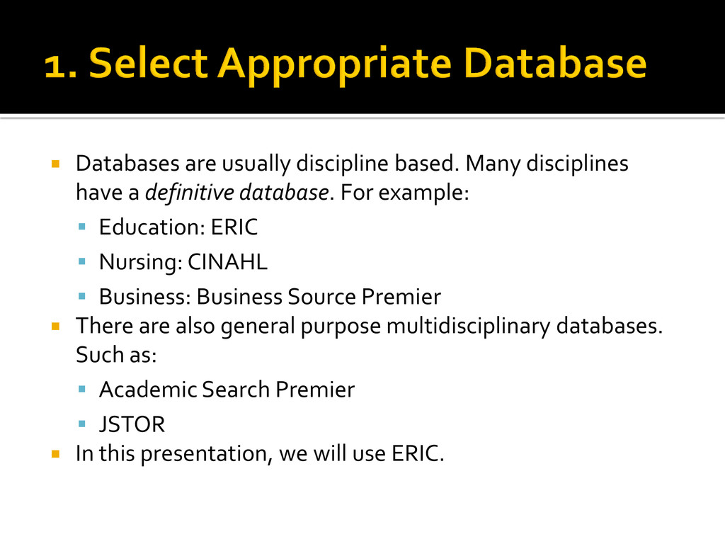  Databases are usually discipline based. Many ...