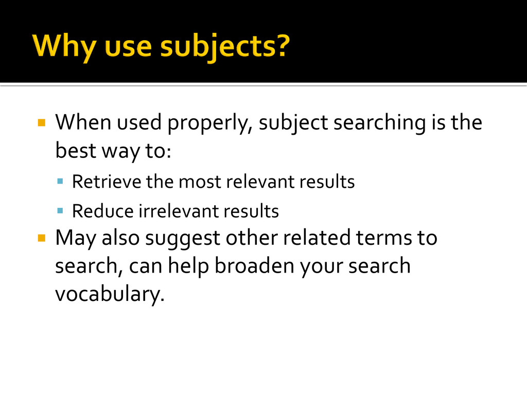  When used properly, subject searching is the ...