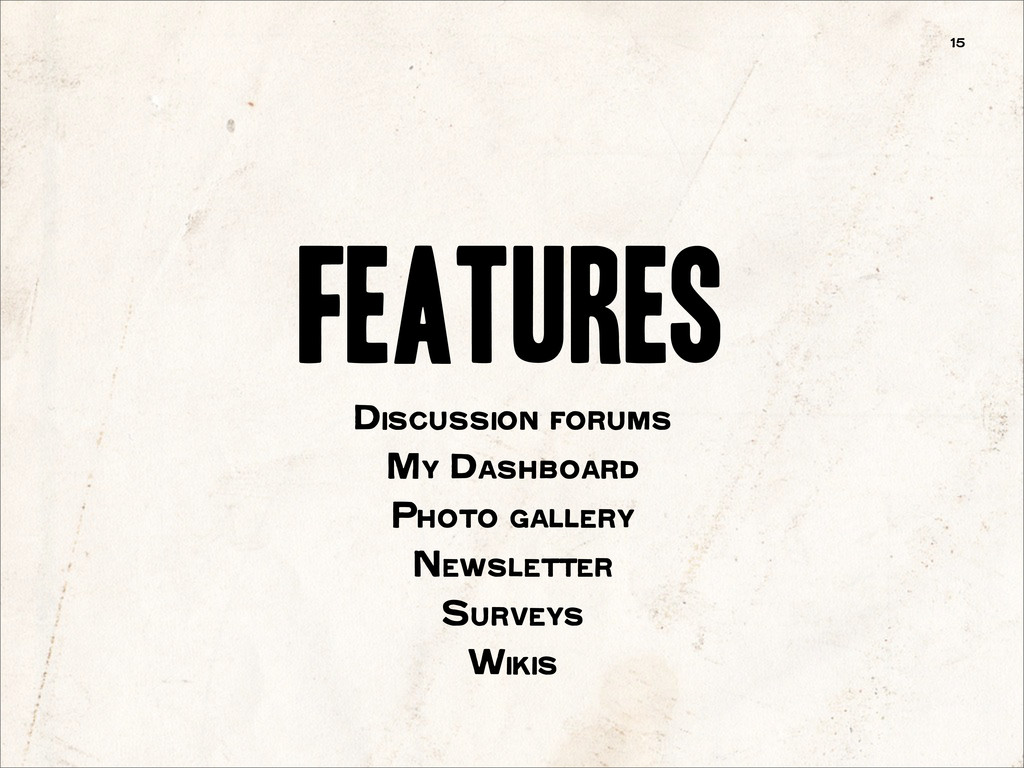 features 15 Discussion forums My Dashboard Phot...