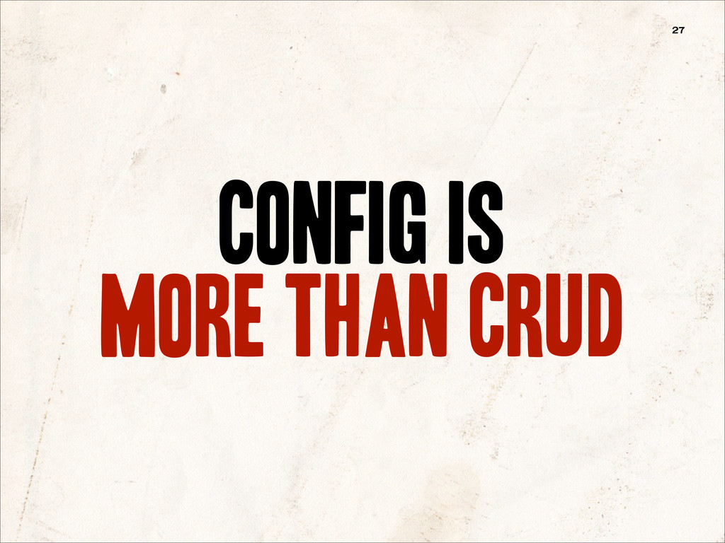 config is more than crud 27