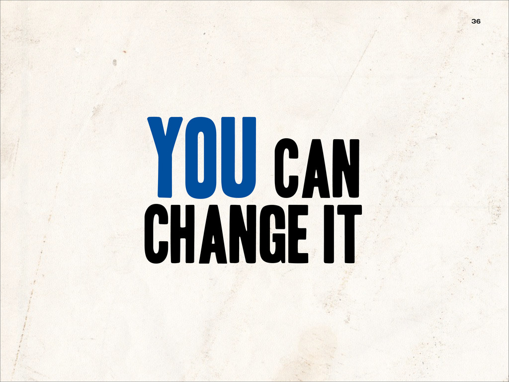 you can change it 36