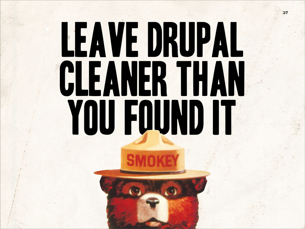 Leave Drupal Cleaner Than You Found It 37