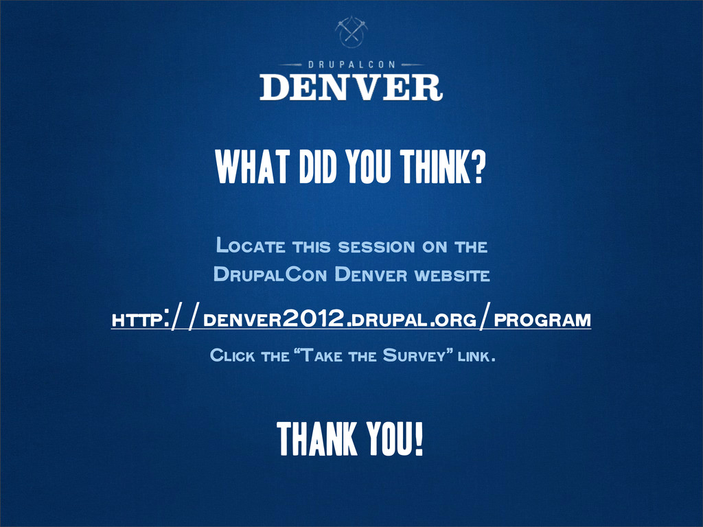 What did you think? Locate this session on the ...