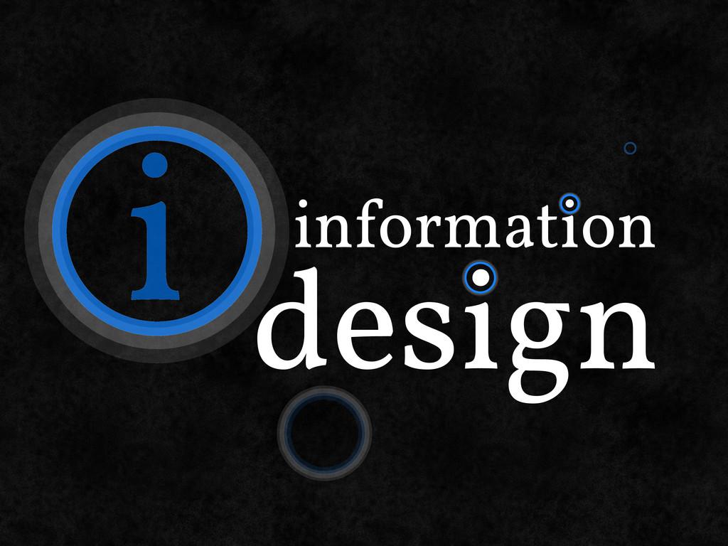 i information design