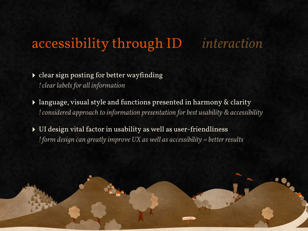 accessibility through ID interaction ‣ clear si...