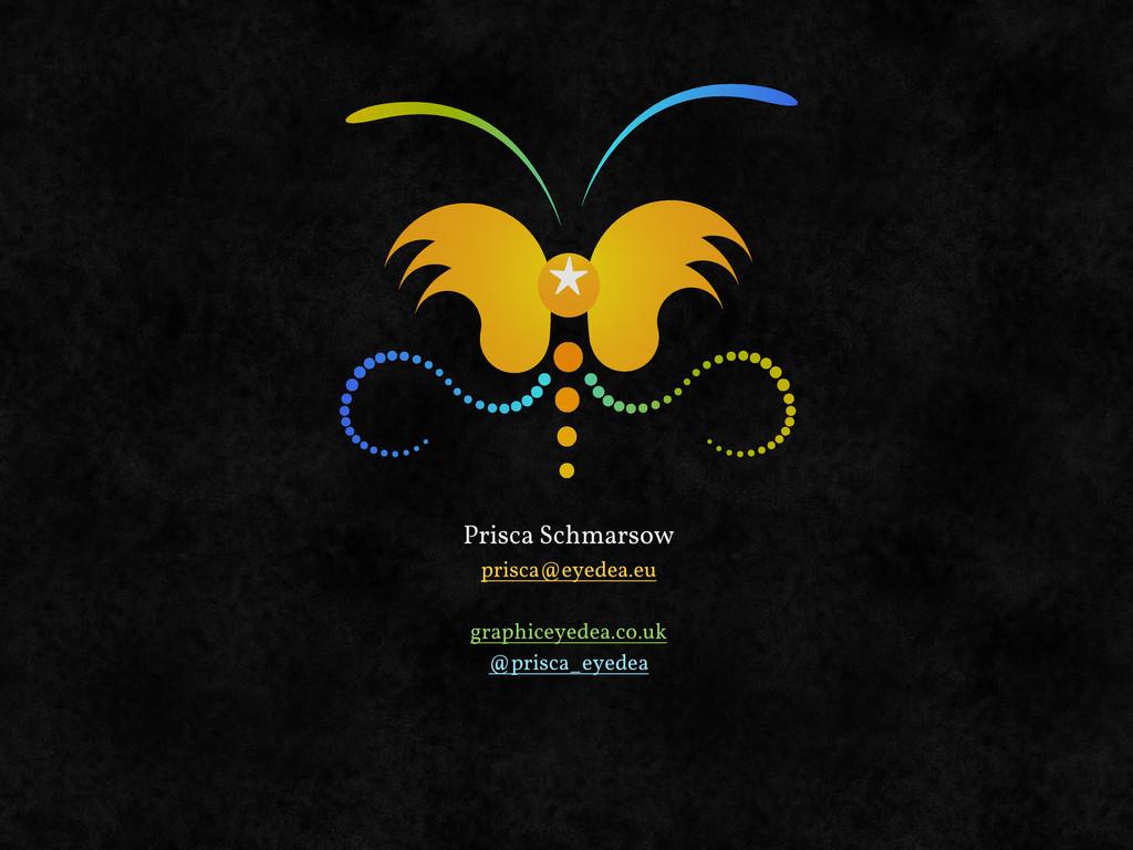Prisca Schmarsow prisca@eyedea.eu graphiceyedea...