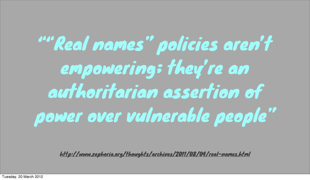"""""Real names"" policies aren't empowering; they'..."