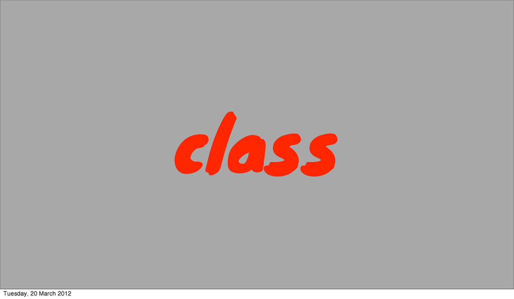 class Tuesday, 20 March 2012