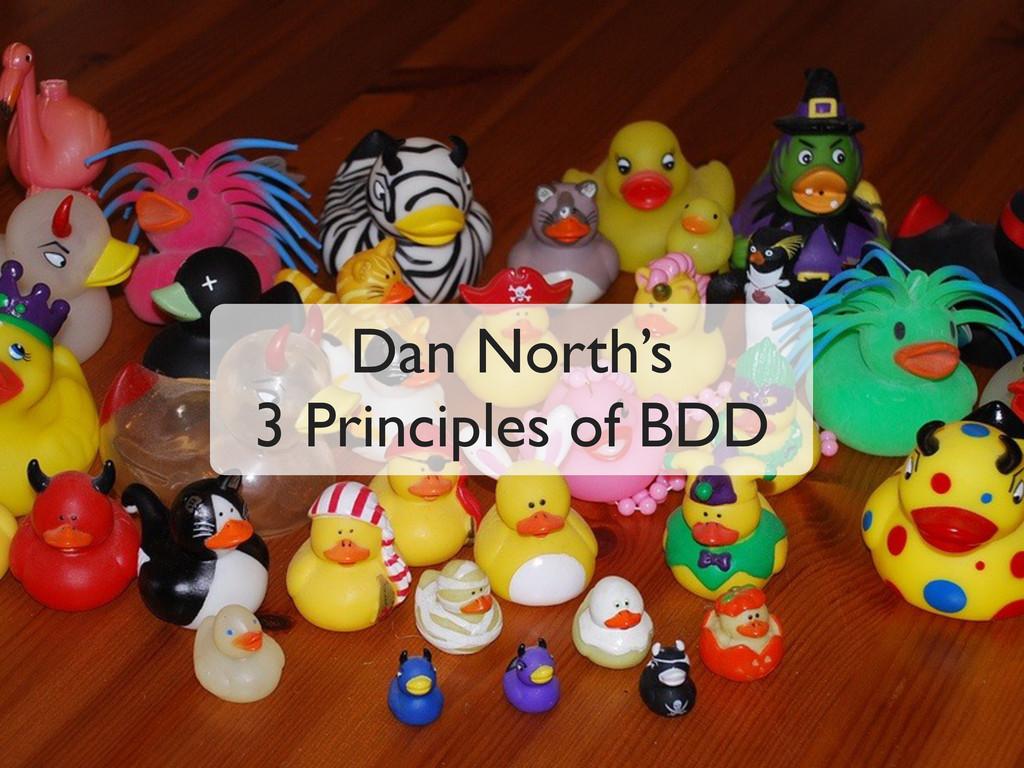 Dan North's 3 Principles of BDD