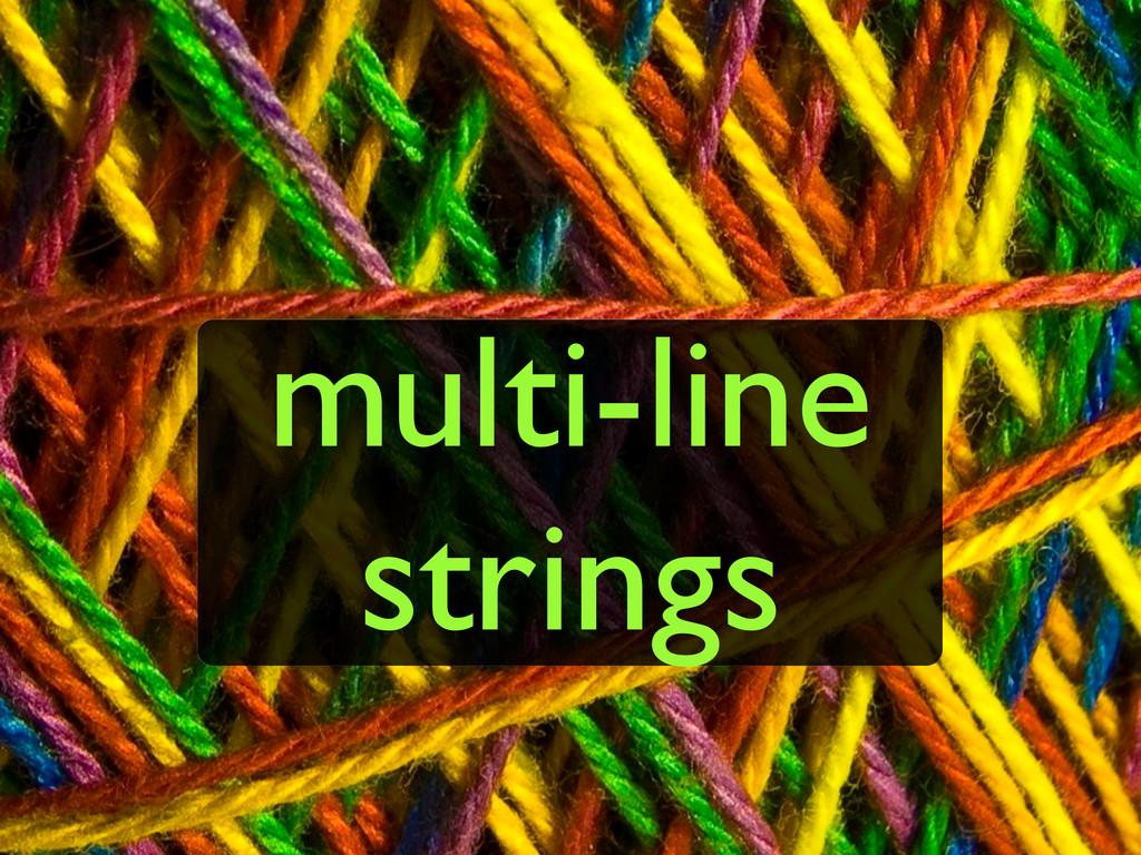 multi-line strings