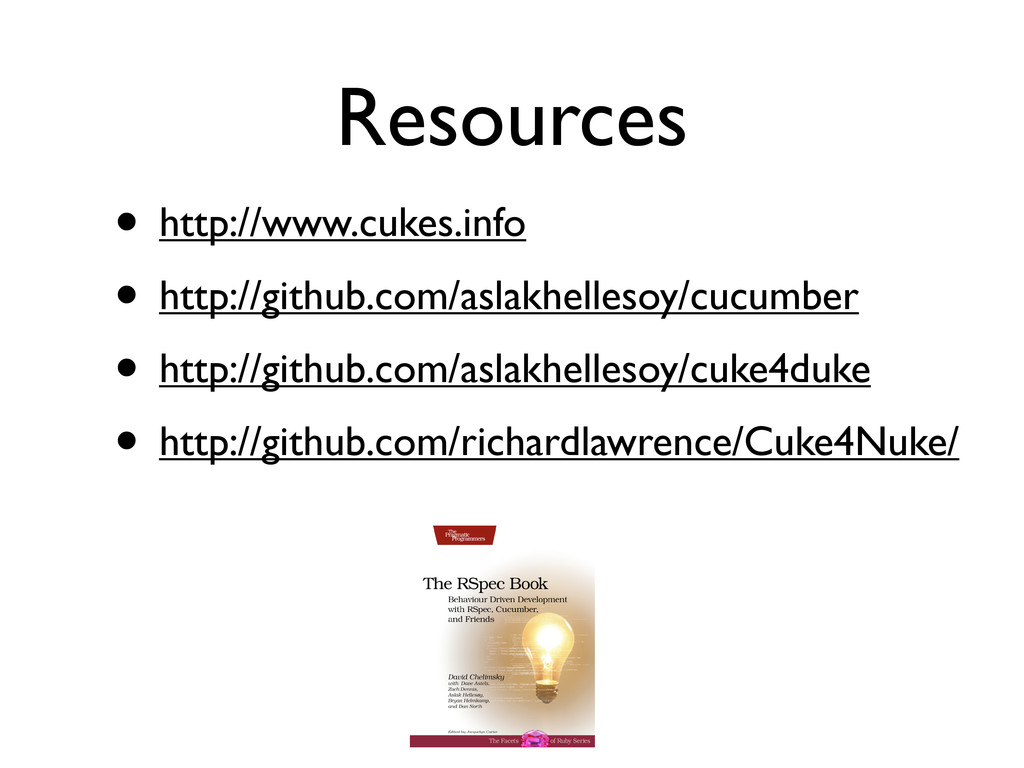 Resources • http://www.cukes.info • http://gith...