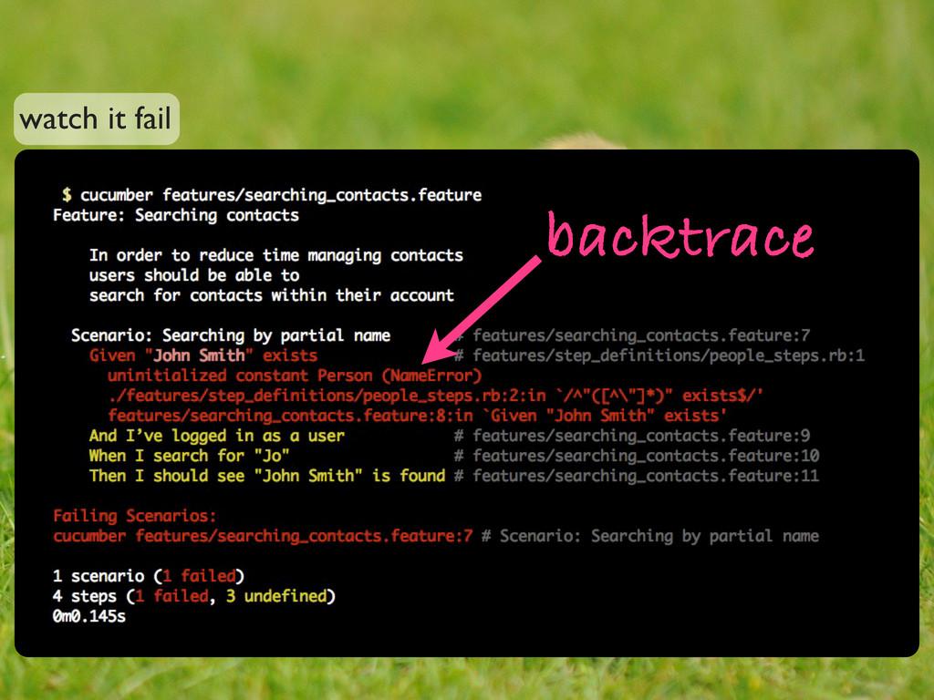 watch it fail backtrace