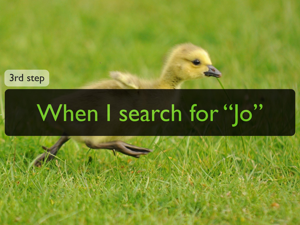 "When I search for ""Jo"" 3rd step"