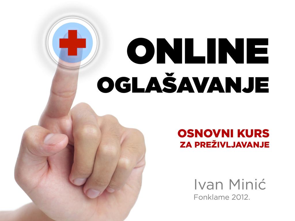 ONLINE OGLAŠAVANJE Ivan Minić Fonklame 2012. OS...