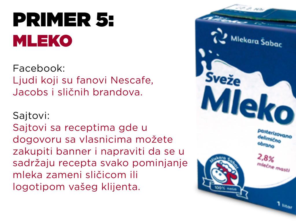PRIMER 5: MLEKO Facebook: Ljudi koji su fanovi ...
