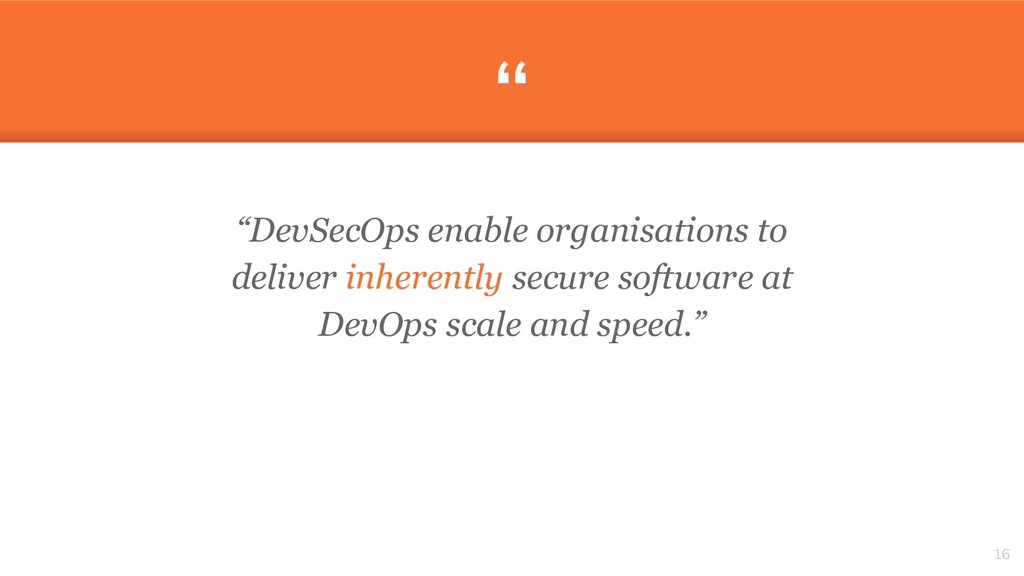 """ ""DevSecOps enable organisations to deliver in..."