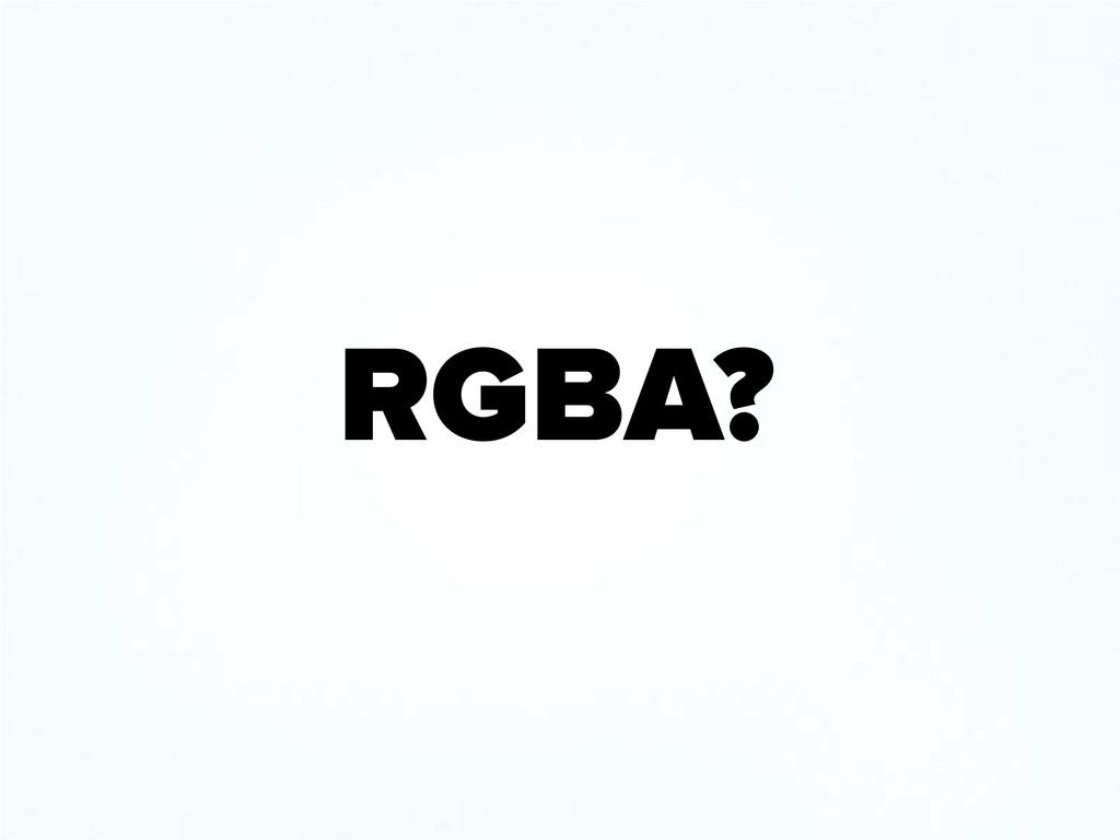 RGBA?