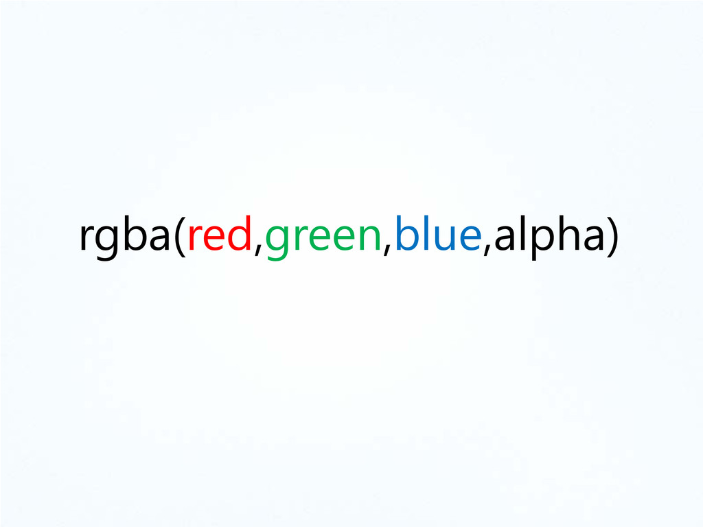 rgba(red,green,blue,alpha)