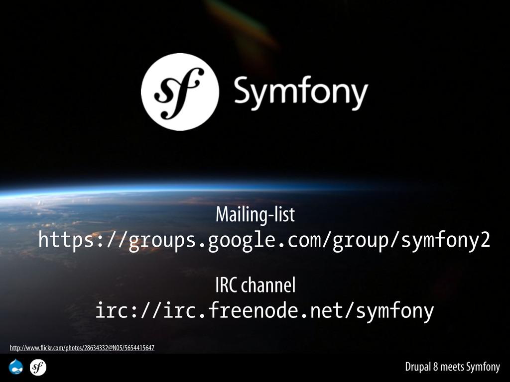 Drupal 8 meets Symfony Mailing-list https://gro...