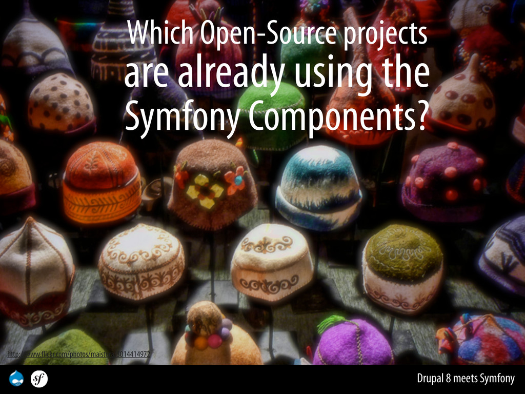 Drupal 8 meets Symfony Which Open-Source projec...