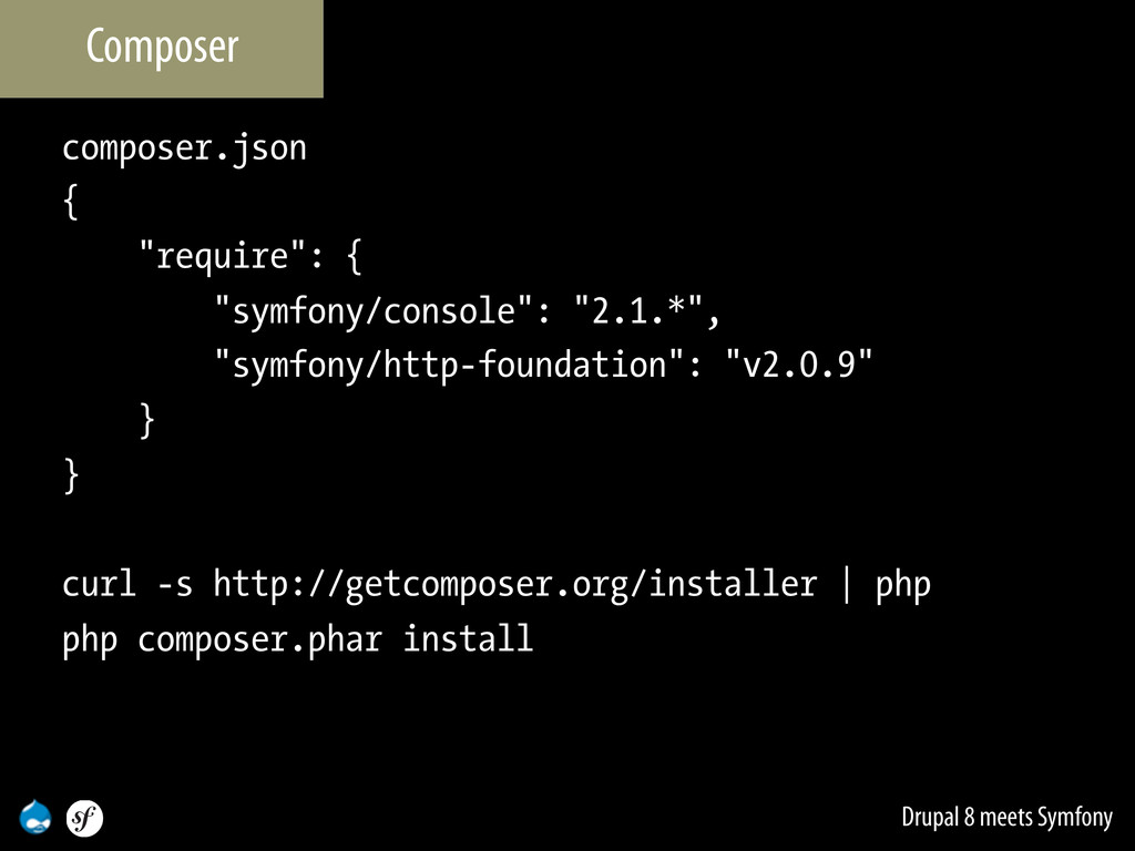"Drupal 8 meets Symfony composer.json { ""require..."