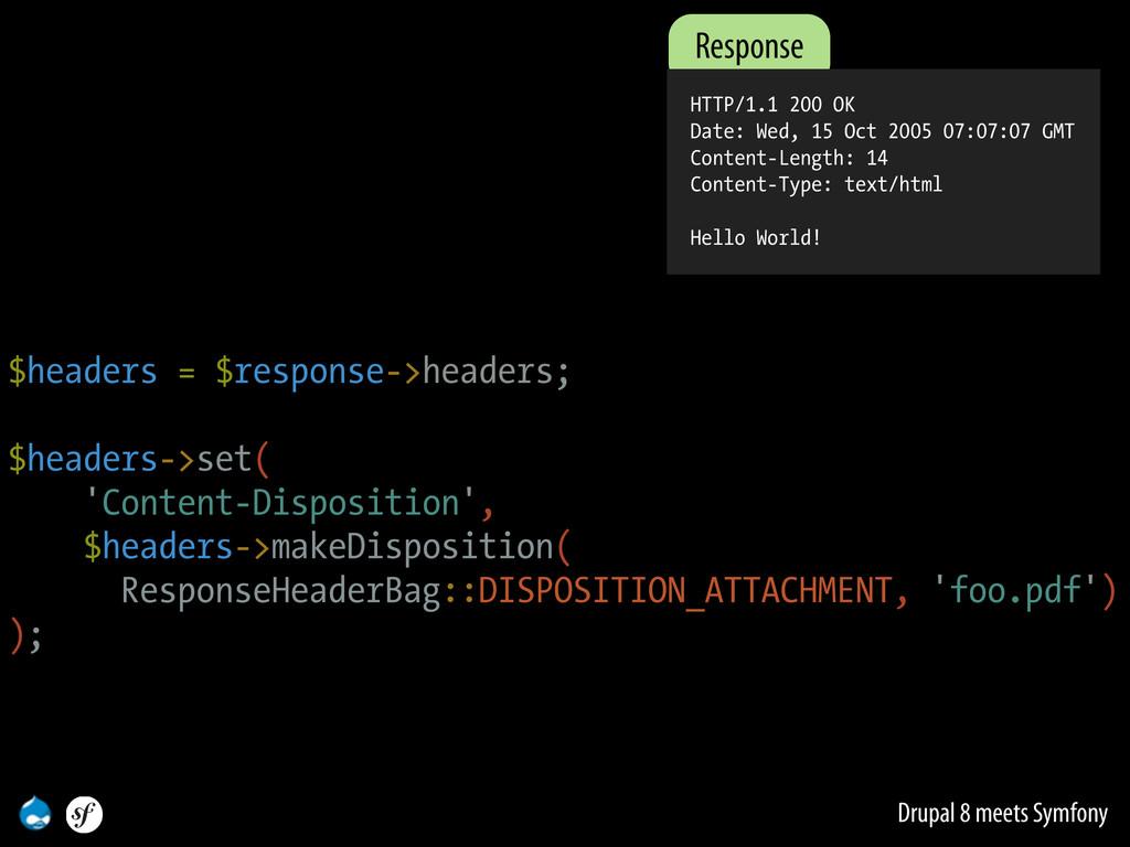 Drupal 8 meets Symfony $headers = $response->he...