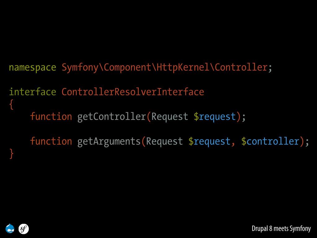 Drupal 8 meets Symfony namespace Symfony\Compon...