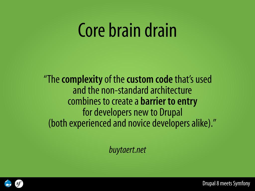 "Drupal 8 meets Symfony Core brain drain ""The co..."