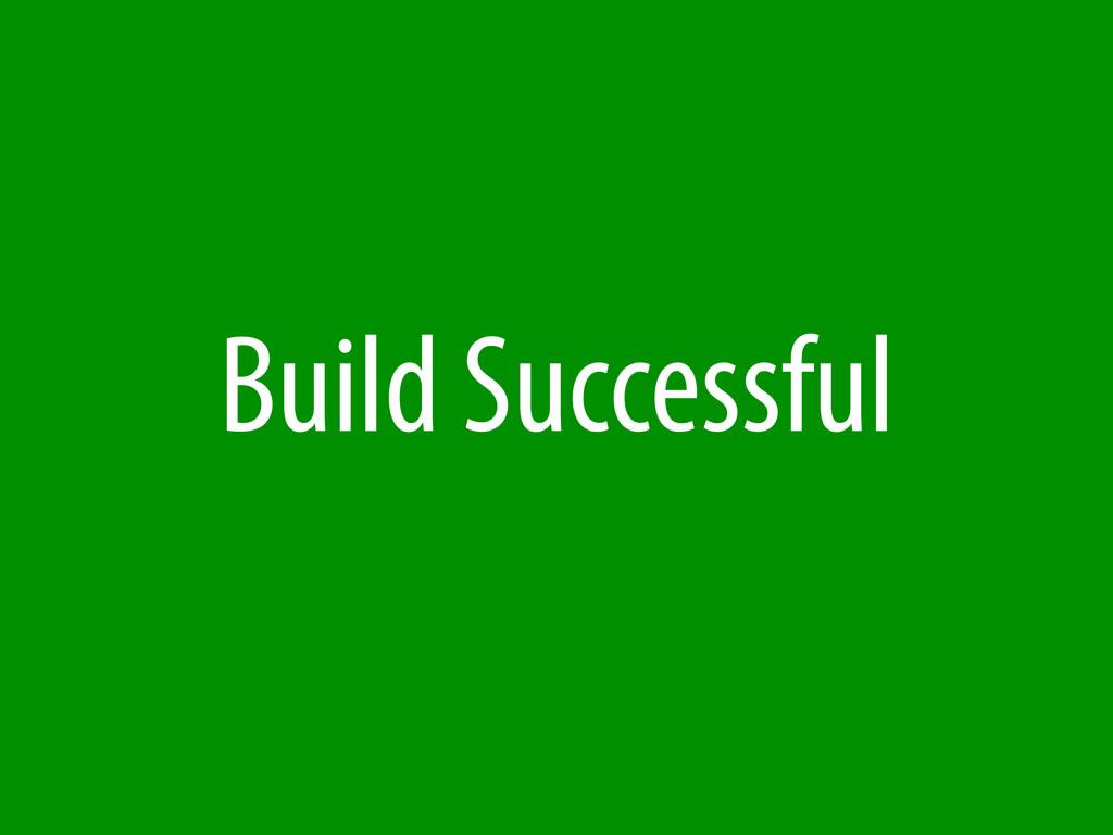 Build Successful
