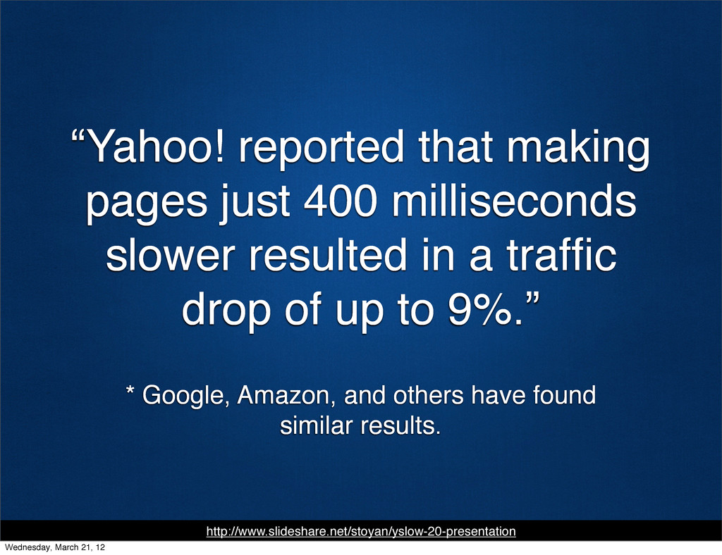 """""""Yahoo! reported that making pages just 400 mil..."""