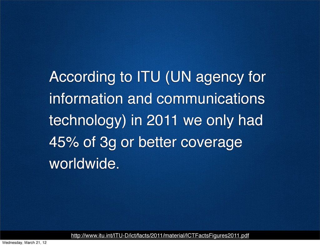 According to ITU (UN agency for information and...