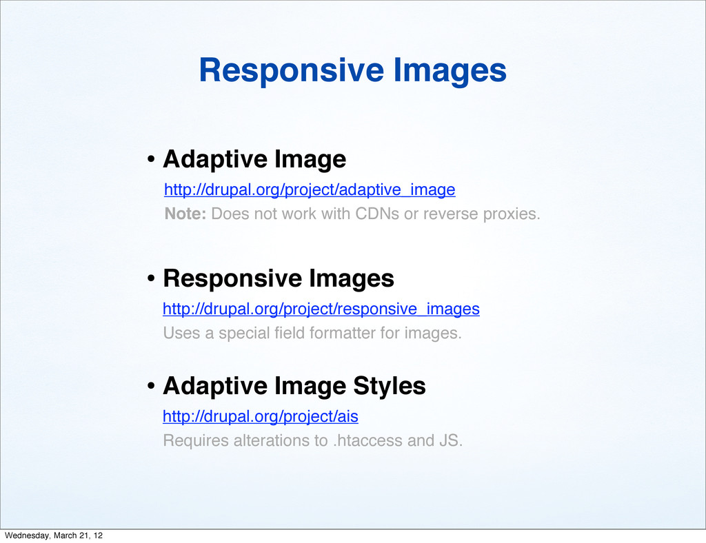 Responsive Images • Adaptive Image http://drupa...