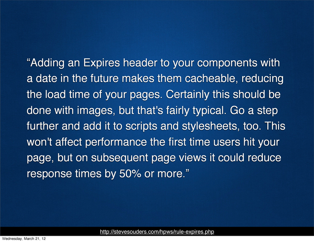 """""""Adding an Expires header to your components wi..."""