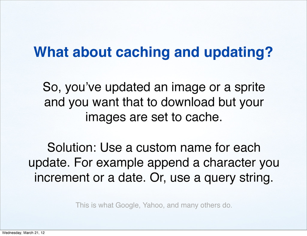 What about caching and updating? So, you've upd...