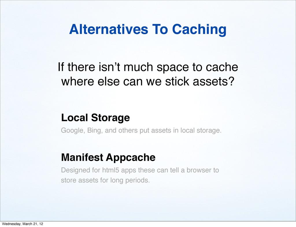 Alternatives To Caching Local Storage Google, B...