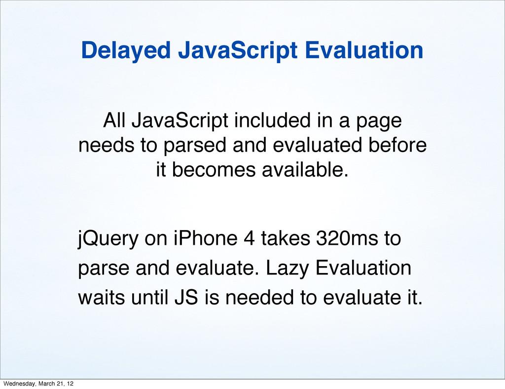 Delayed JavaScript Evaluation All JavaScript in...
