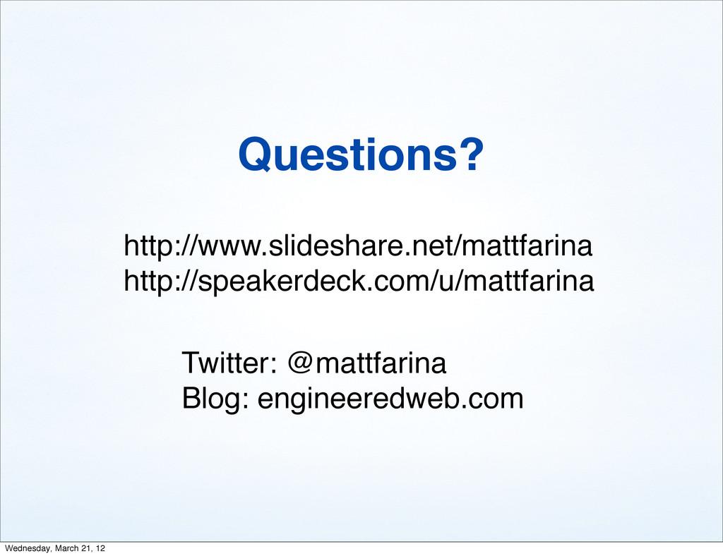 Questions? Twitter: @mattfarina Blog: engineere...