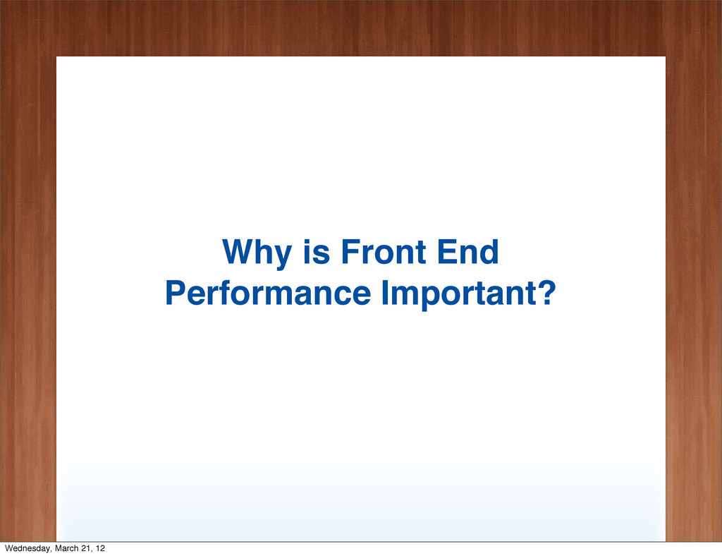 Why is Front End Performance Important? Wednesd...