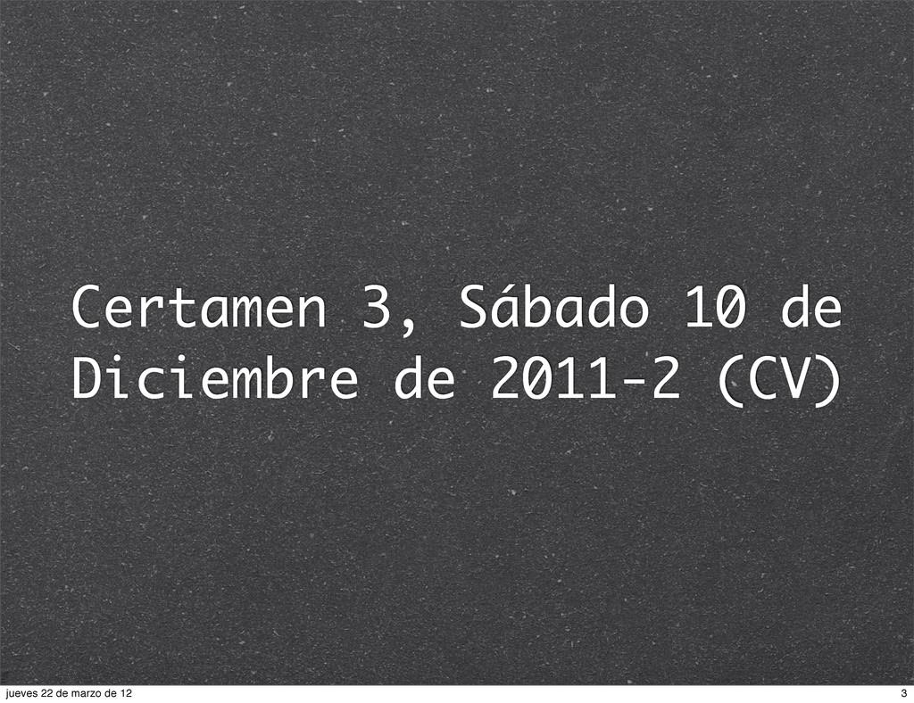 Certamen 3, Sábado 10 de Diciembre de 2011-2 (C...