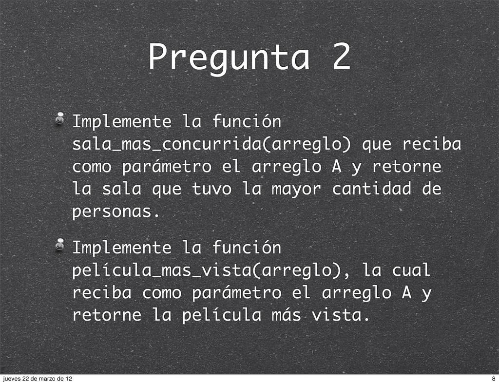 Pregunta 2 Implemente la función sala_mas_concu...
