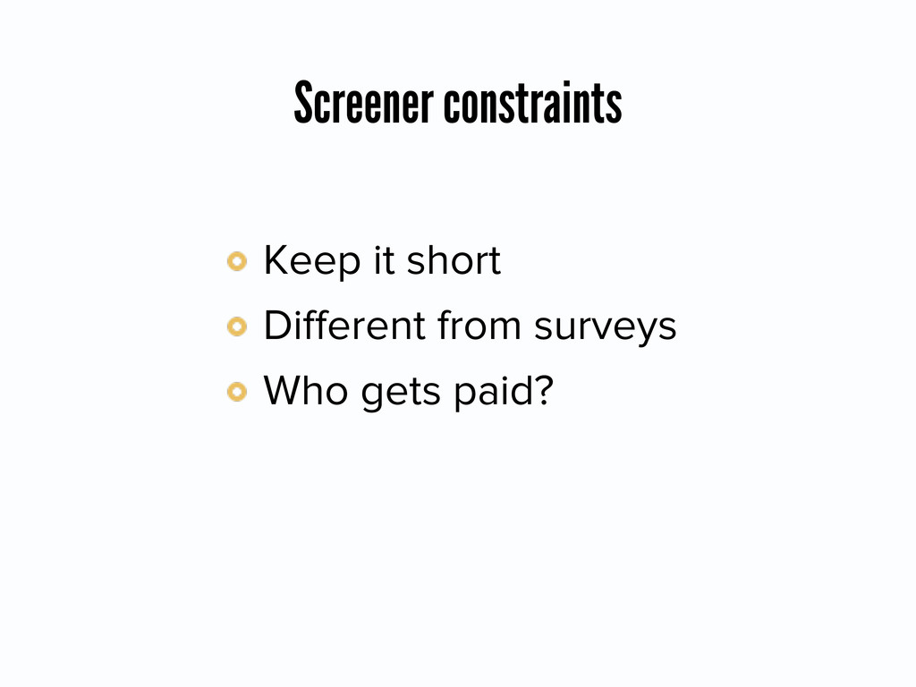 Screener constraints Keep it short Different fro...