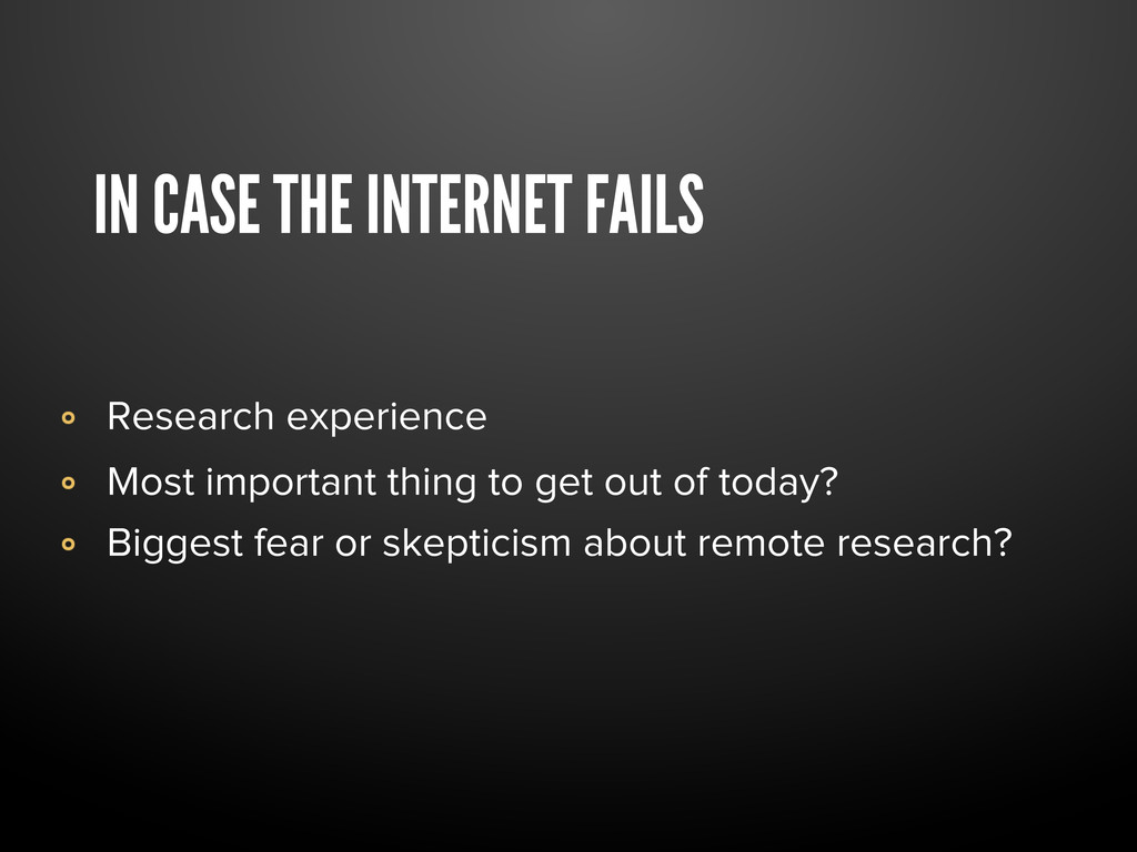 IN CASE THE INTERNET FAILS Research experience ...