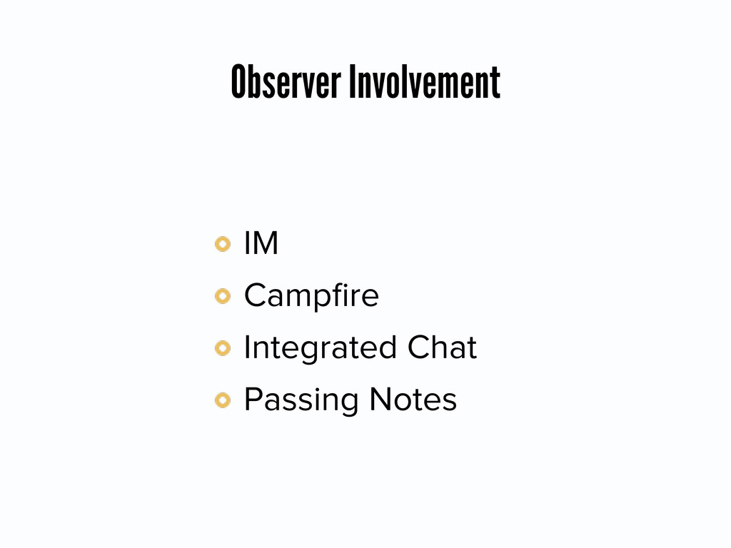 Observer Involvement IM Campfire Integrated Chat...