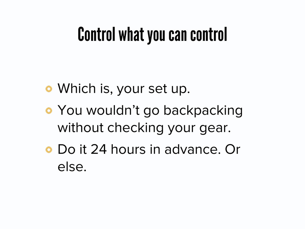 Control what you can control Which is, your set...