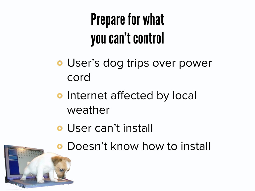Prepare for what you can't control User's dog t...