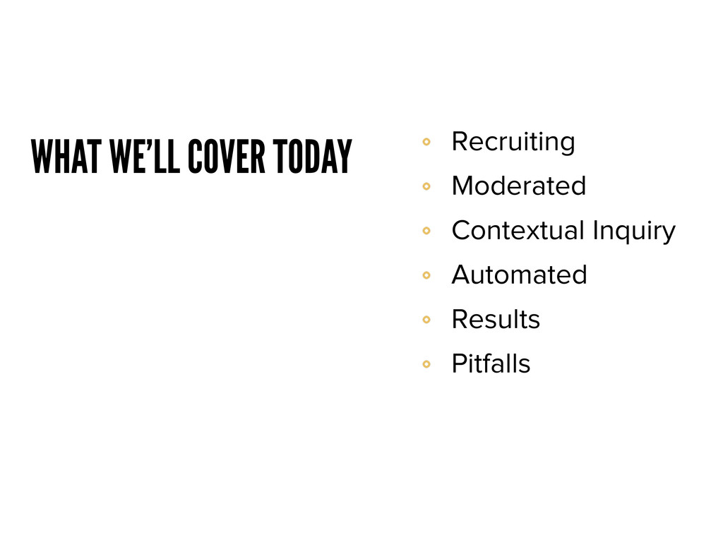 WHAT WE'LL COVER TODAY Recruiting Moderated Con...