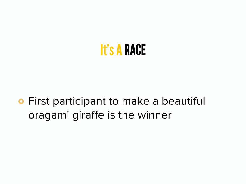 It's A RACE First participant to make a beautif...