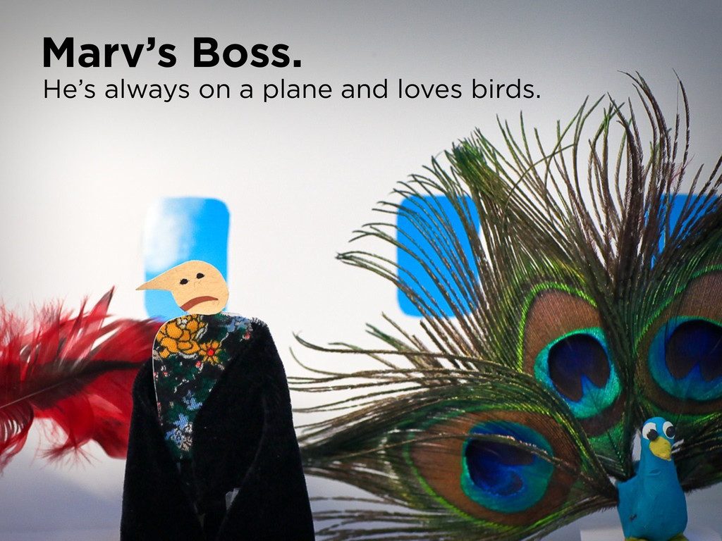 Marv's Boss. He's always on a plane and loves b...