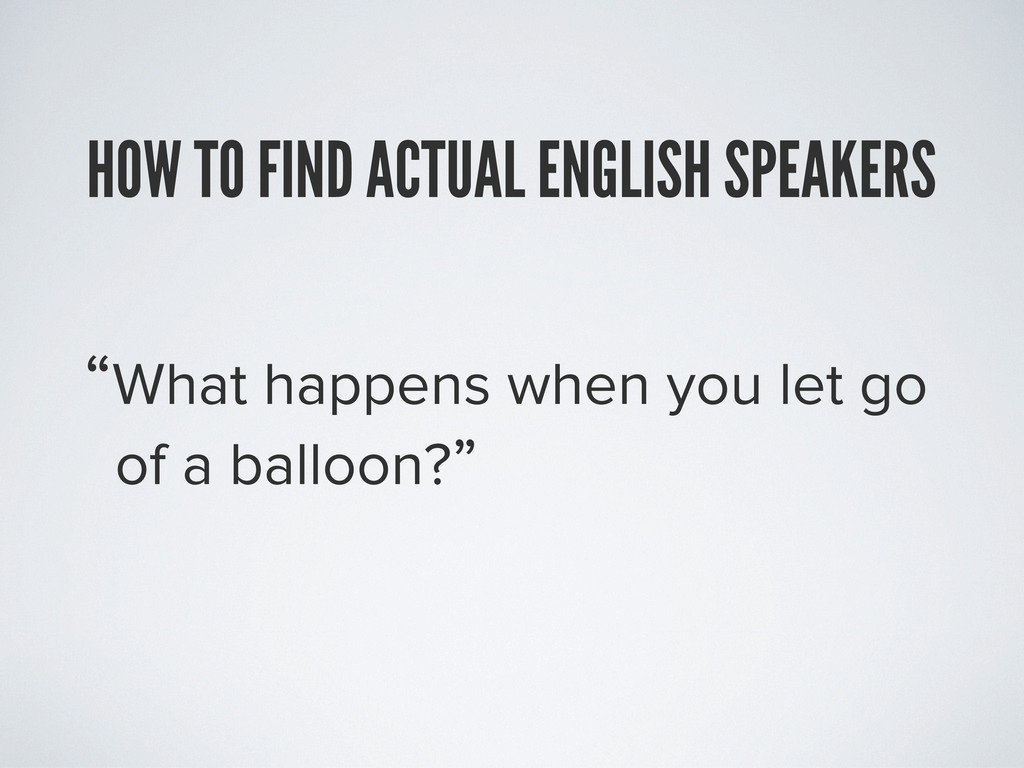 """""""What happens when you let go of a balloon?"""" HO..."""